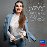 Baroque Journey — Lucie Horsch, The Academy of Ancient Music, Bojan Čičić