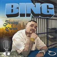 Blessings n Curses — Bing, Lil Bing