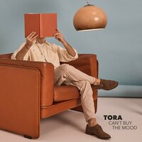 Can't Buy The Mood — TORA