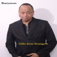 Gifts from Strangers — Barrymore