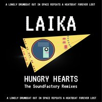 Laika the Soundfactory Remixes — Hungry Hearts