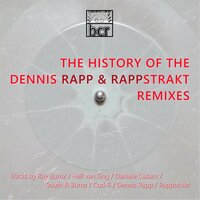 The History of the Dennis Rapp and Rappstrakt Remixes — сборник