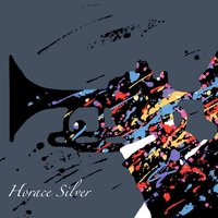 The Blues That Made Me Move — Horace Silver
