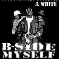 B-Side Myself — J. White