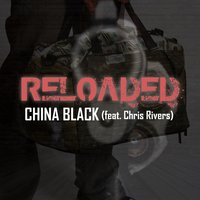 Reloaded — Chris Rivers, China Black
