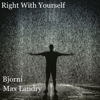Right With Yourself — Max Landry, Bjorni
