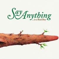 Is a Real Boy — Say Anything