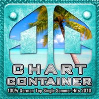 Chart CONTAINER - 100 % German Top Single Sommer-Hits 2010 — сборник