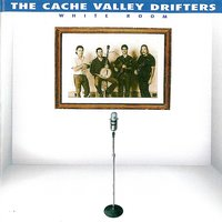 White Room — The Cache Valley Drifters