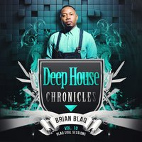 Deep House Chronicles, Vol. 10 — Brian Blaq
