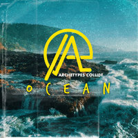Ocean — Archetypes Collide