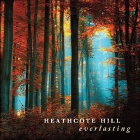 Everlasting — Heathcote Hill