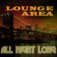 Lounge Area - All Night Long — сборник