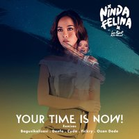 Your Time Is Now Remixes — Lala Karmela, Ninda Felina