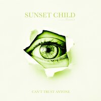 Can't Trust Anyone — Sunset Child, Bianca