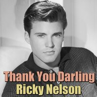 Thank You Darling — Ricky Nelson