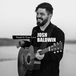 Stand in Your Love — Bethel Music, Josh Baldwin