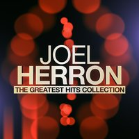 The Greatest Hits Collection — Joel Herron