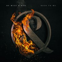 Back To Me — Of Mice & Men