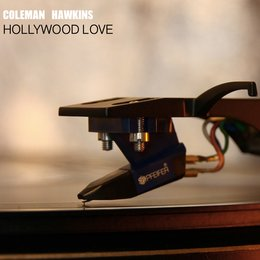 Hollywood Love — Coleman Hawkins and His Orchestra, Coleman Hawkins & His Orchestra, Coleman Hawkins and His Orchestra, Coleman Hawkins & His Orchestra