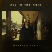 Marking Time — Ace in the Hole