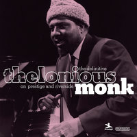 The Definitive Thelonious Monk On Prestige and Riverside — Thelonius Monk