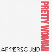 Pretty Woman — AfterSound