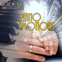 Piano Emotions, Vol. 1 (Orchestra Arrangements and Conductor: Erwin Ernst Kunz) — Rolf W. Kunz featured by Symphonic Entertainment Orchestra, Rolf W. Kunz feat. Symphonic Entertainment Orchestra