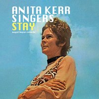 Stay - Once Upon a Summertime — Anita Kerr Singers
