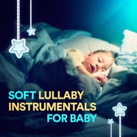 Soft Lullaby Instrumentals for Baby — Иоганнес Брамс