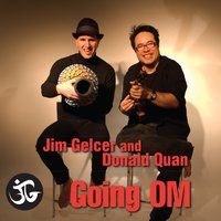 Going Om — Jim Gelcer, Donald Quan, Jim Gelcer & Donald Quan