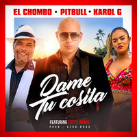 Dame Tu Cosita — Pitbull, El Chombo, Karol G, Cutty Ranks, Pitbull x El Chombo x Karol G feat. Cutty Ranks