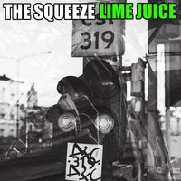 Lime Juice — The Squeeze