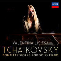 Tchaikovsky: The Complete Solo Piano Works — Valentina Lisitsa