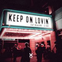 Keep On Lovin' — Cat Dealers, Le Dib