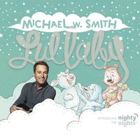 Lullaby — Michael W. Smith