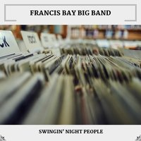 Swingin' Night People — Francis Bay Big Band