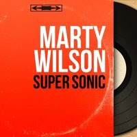 Super Sonic — Marty Wilson
