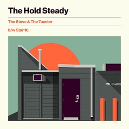 The Stove & The Toaster b/w Star 18 — The Hold Steady