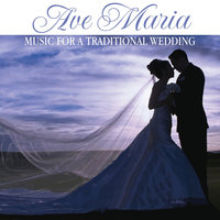 Ave Maria: Music For a Traditional Wedding — сборник