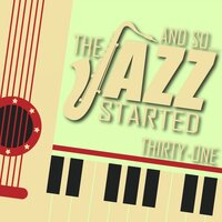 And So... The Jazz Started / Thirty-One — Irving Berlin