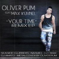 Your Time Remix — Oliver Pum, Max Kühnel