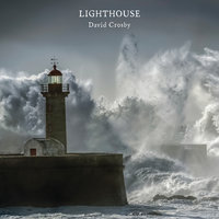 Lighthouse — David Crosby