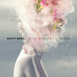 I Will Always Love You — Natty Bong