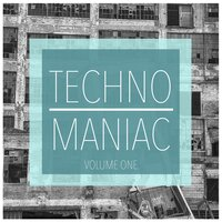 Techno Maniac, Vol. 1 — сборник