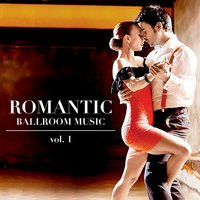 Romantic Ballroom Music vol. 1 — сборник