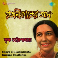 Songs of Rajanikanta — Krishna Chatterjee