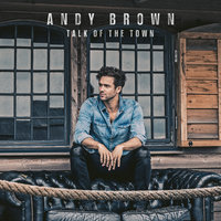 Talk Of The Town — Andy Brown