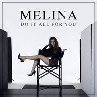 Do It All For You — Melina
