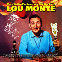 More Italian Fun from Lou and the Gang — Lou Monte
